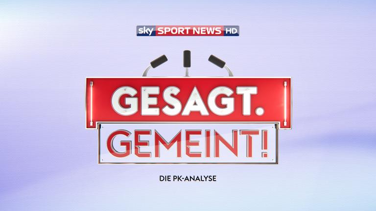 Gesagt.Gemeint! Die PK-Analyse zu jedem Bundesliga-Spieltag.